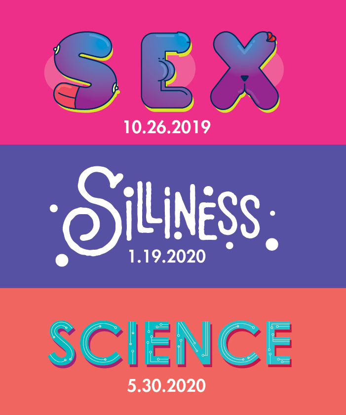 Current Season: Sex, Silliness and Science!